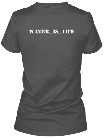 Water Is Life Charcoal Women's T-Shirt Back