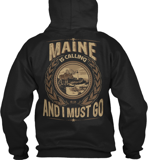 Maine Is Calling And I Must Go Black Sweatshirt Back