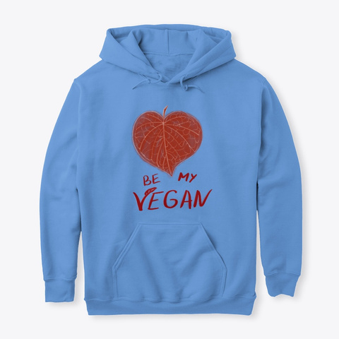 Be My Vegan   Hoodie Carolina Blue T-Shirt Front