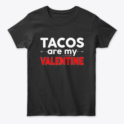 Womens Tacos Are My Valentine T Shirt  Black T-Shirt Front