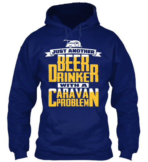 Just Another Beer Drinker With A Caravan Problem  Oxford Navy T-Shirt Front