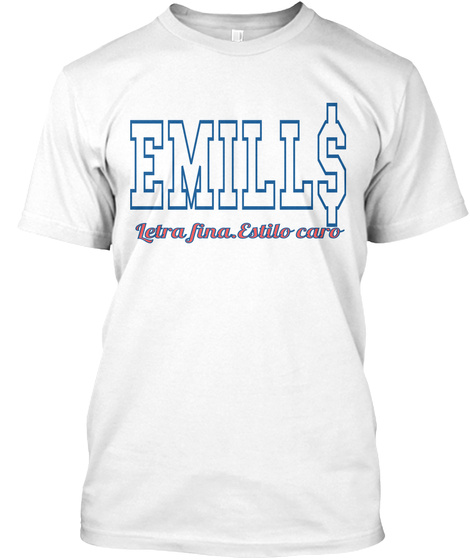 Emill$ Letra Fina. Estilo Caro White T-Shirt Front