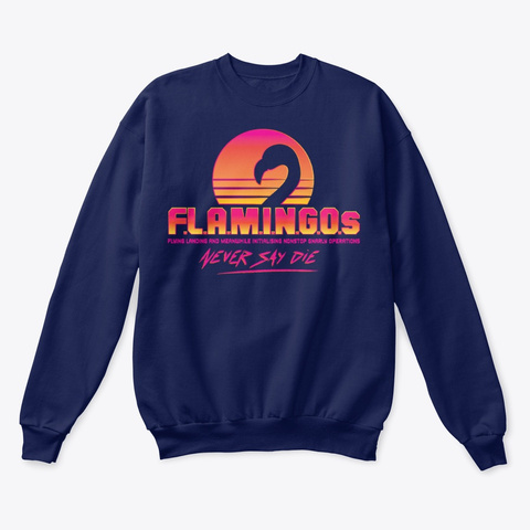 Flaming Os Never Say Die Sweatshirt Navy  T-Shirt Front