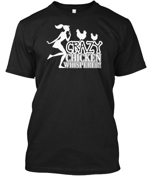 Crazy Chicken Whisperer Black T-Shirt Front