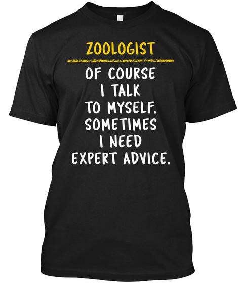 Zoologist Expert Advice Funny Job Gift Unisex Tshirt