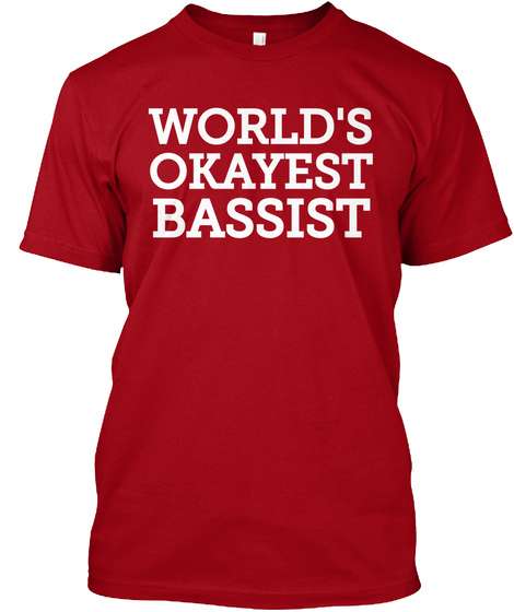 World's Okayest Bassist Deep Red T-Shirt Front