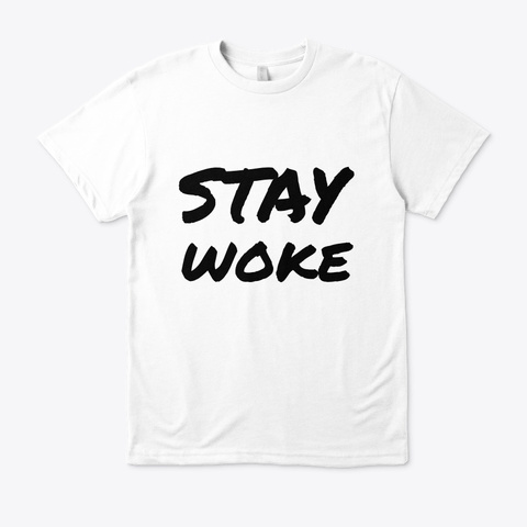 Stay Woke Limited T White T-Shirt Front