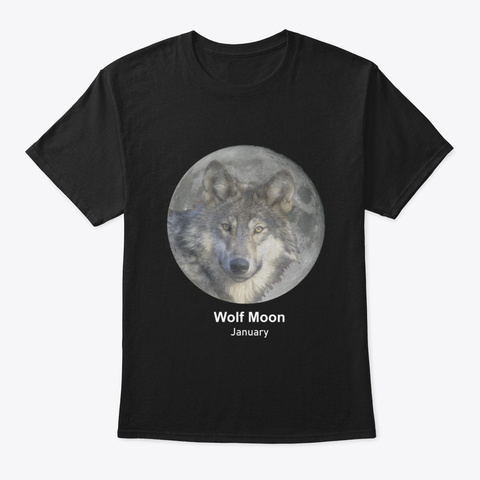 January Wolf Moon  Black T-Shirt Front