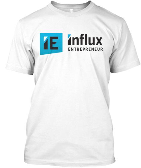 Ie Influx Entrepreneur  White T-Shirt Front