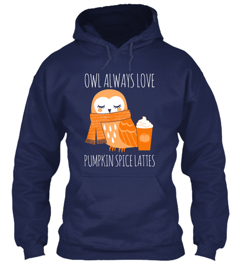 Owl Always Love Pumpkin Spice Lattes Navy Sweatshirt Front
