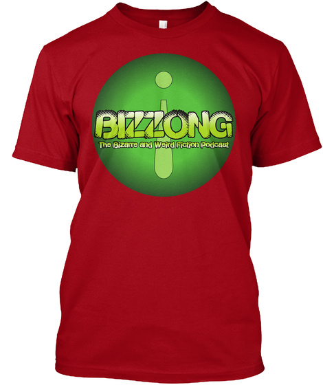 Bizzong The Bizarre And Weird Fiction Podcast Deep Red T-Shirt Front