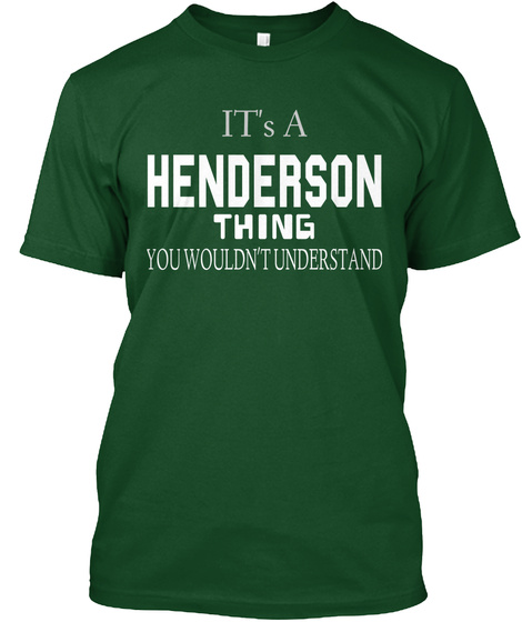 It's A Henderson Thing You Wouldn't Understand Deep Forest T-Shirt Front