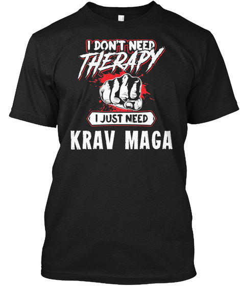 Funny Krav Maga Martial Arts Gift For Mma Lovers Black T-Shirt Front