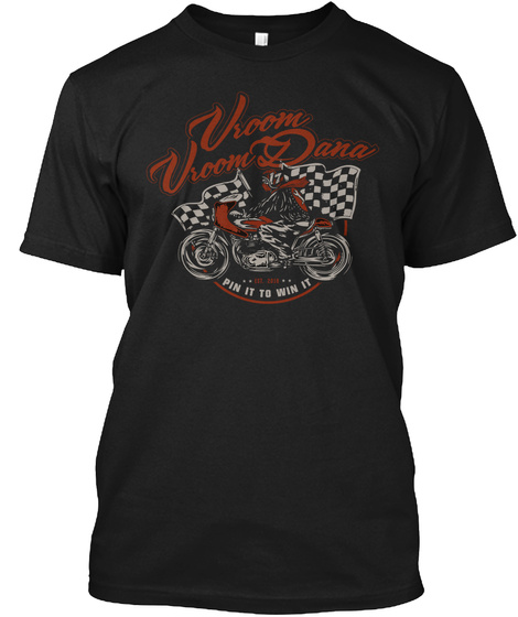 Vroom Vroom Dana Pin It To Win It Black T-Shirt Front