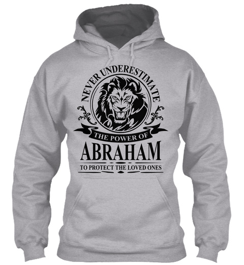 Never Underestimate Ths Power Of Abraham To Protect The Loved Ones Sport Grey T-Shirt Front