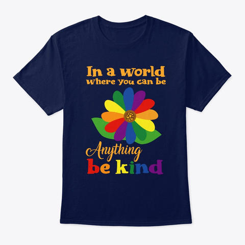 In A World Where You Can Be Anything Be  Navy T-Shirt Front