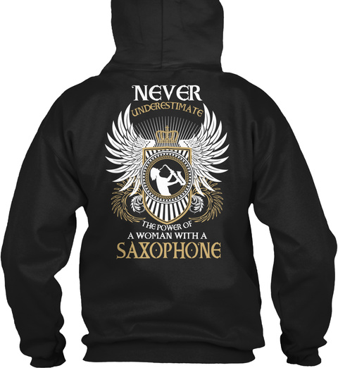 Never Underestimate The Power Of A Woman With A Saxophone Black T-Shirt Back