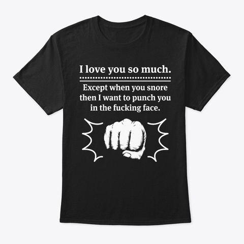 Offensive T Shirts  I Love You So Much E Black T-Shirt Front