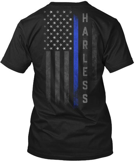 Harless Family Thin Blue Line Flag Black T-Shirt Back