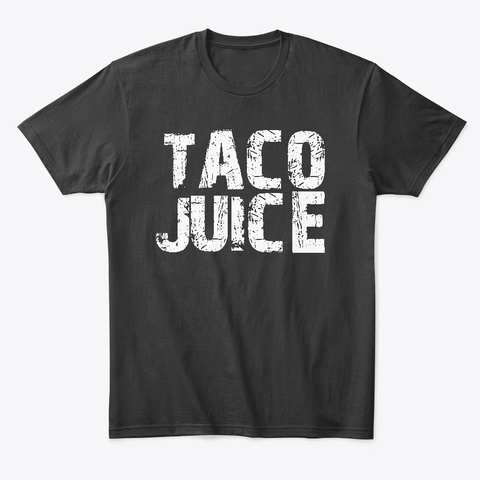 Taco Juice Shirt Black T-Shirt Front
