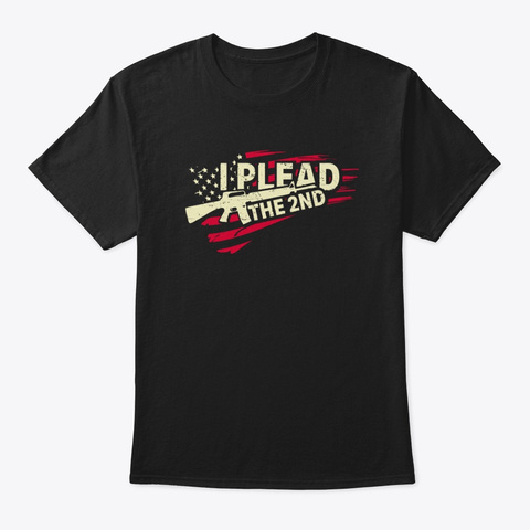 I Plead The 2nd Black T-Shirt Front
