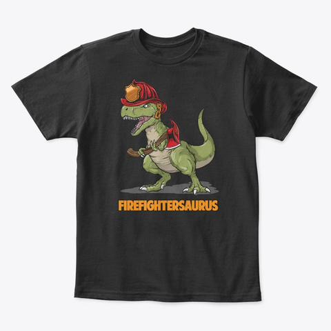 Firefightersaurus Firefighter Dino Gift Black T-Shirt Front