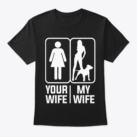 My Wife   Pit Bull Mom Black T-Shirt Front
