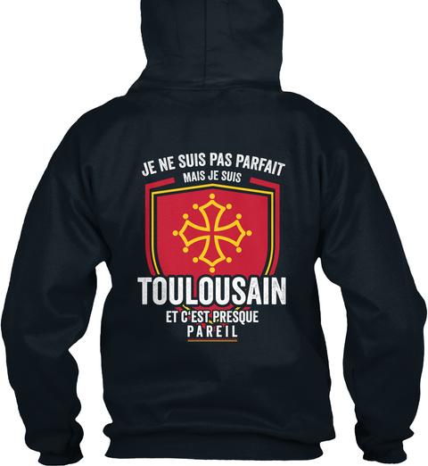 Je Ne Suis Pas Parfait Mais Je Suis Toulousain Et C'est Presque Pareil French Navy T-Shirt Back