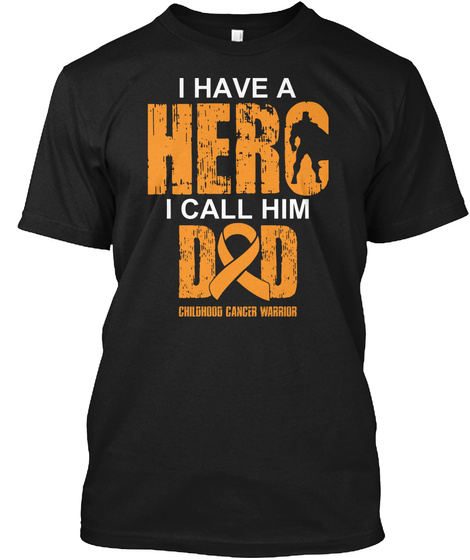 For My Hero Dad Childhood Cancer Shirt Black T-Shirt Front