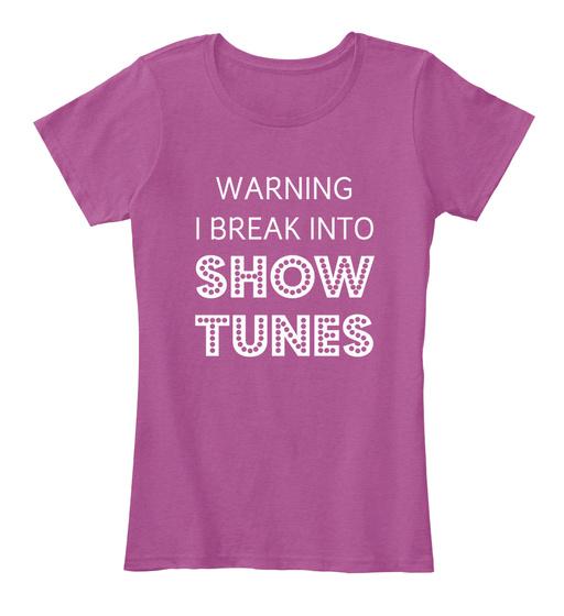 Warning I Break Into Show Tunes  Women's T-Shirt Front