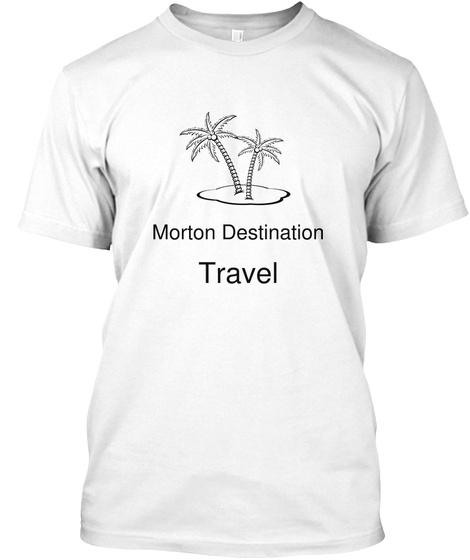 Morton Destination Travel White T-Shirt Front