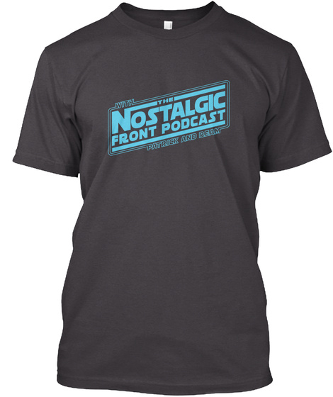 With The Nostalgic Front Podcast Patrick And Ream Heathered Charcoal  T-Shirt Front