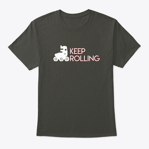 Keep Rolling Awesome Roller Skater Sayin Smoke Gray T-Shirt Front