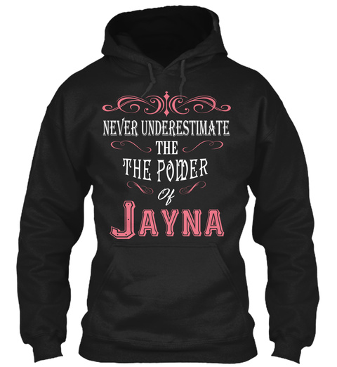 Never Underestimate The Power Of Jayna Black T-Shirt Front