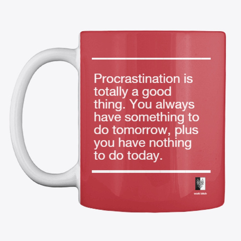 Procrastination Is A Good Thing Bright Red áo T-Shirt Front