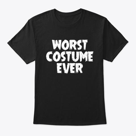 Worst Costume Ever Fancy Halloween Black T-Shirt Front