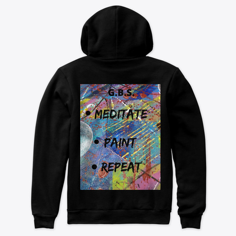 Meditate.Paint.Repeat. Black T-Shirt Back