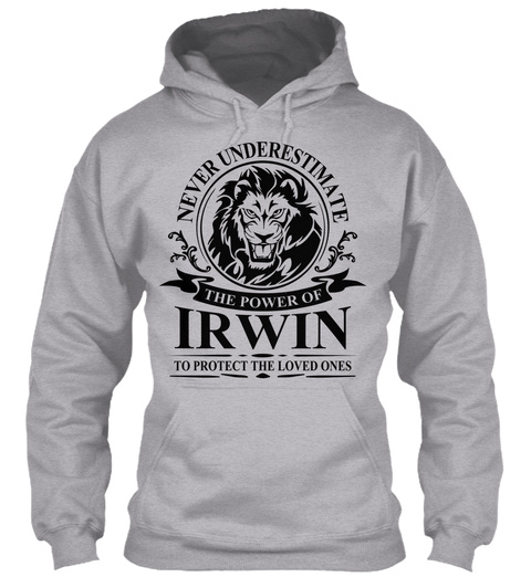 Never Underestimate The Power Of  Irwin To Protect The Loved Ones Sport Grey T-Shirt Front