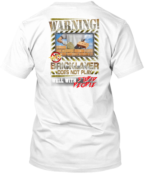 Bricklayer Warning This Roofer White T-Shirt Back