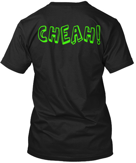 Cheah! Black T-Shirt Back
