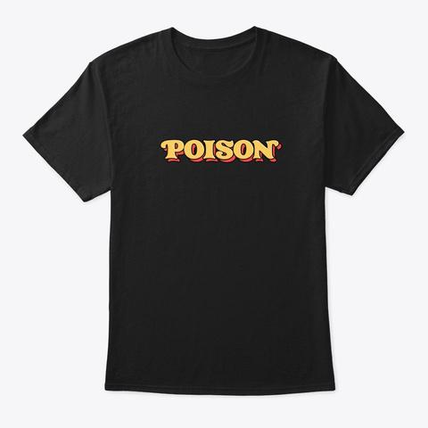 Poison 70s Vintage Retro Colors Slogan Black T-Shirt Front