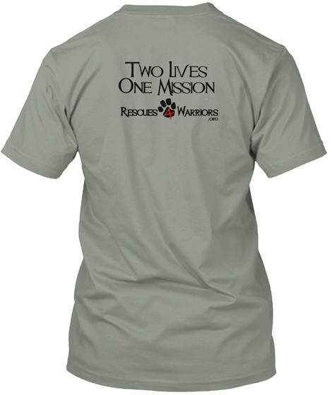 Two Lives One Mission Rescues 4 Warriors Grey T-Shirt Back