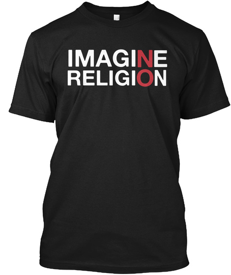 Imagine Religion Black T-Shirt Front
