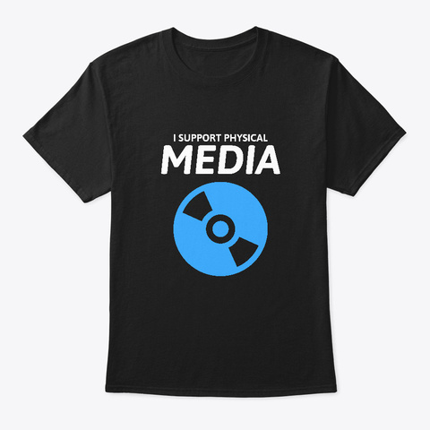 Support Physical Media Black T-Shirt Front