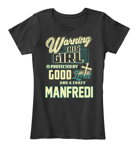 This Girl Protected  Manfredi   Customizable Name Black T-Shirt Front