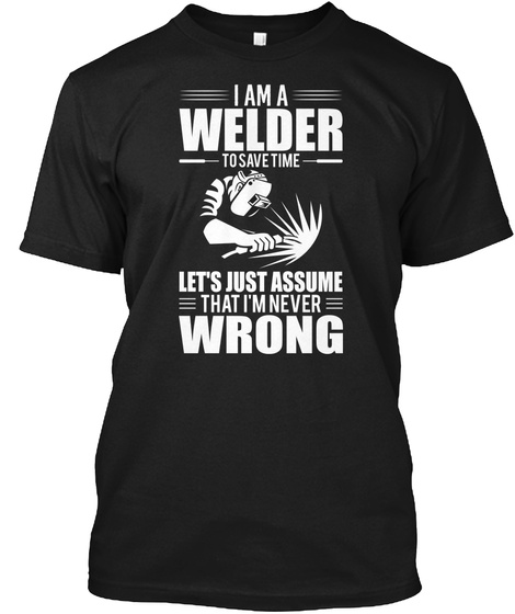 Welder To Save Time Black T-Shirt Front