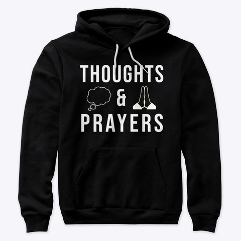 Thoughts & Prayers Black T-Shirt Front