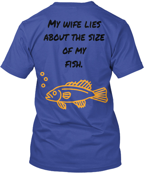 8c3a60115 Husband Funny Fishing Shirts - My wife lies about the size of my ...