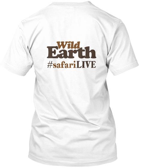 Wild Earth #Safarilive White T-Shirt Back
