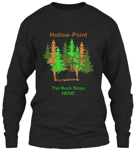Hollow Point The Buck Stops Here! Black T-Shirt Front